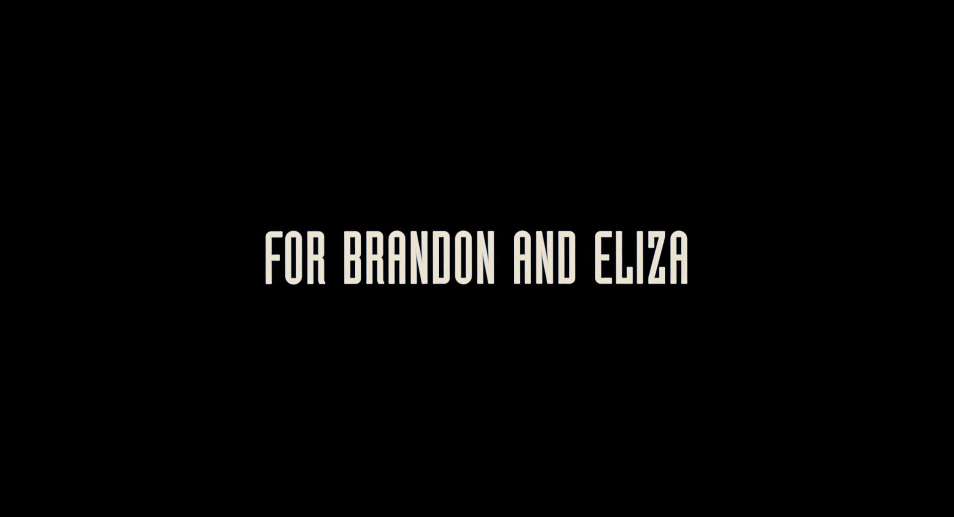 For Brandon and Eliza