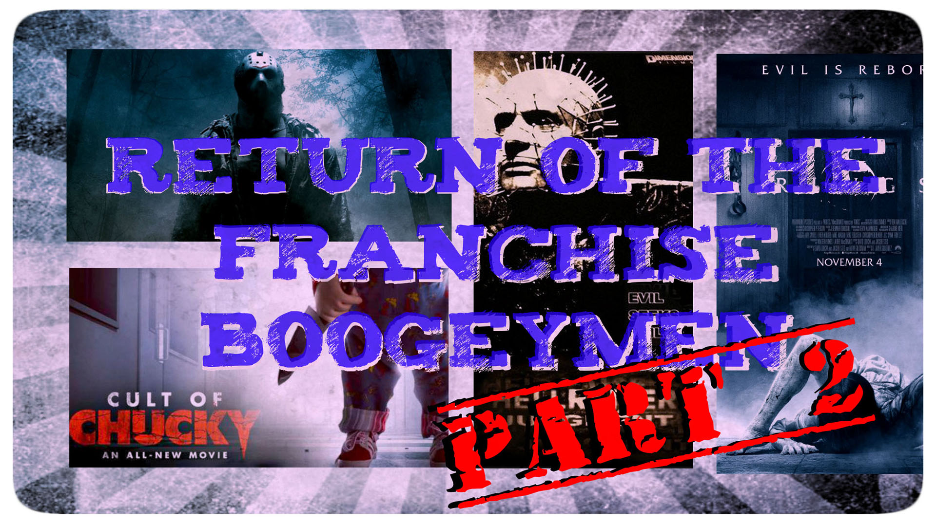 Franchise Boogeymen Part 2