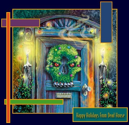 Happy Holidays from Dead House
