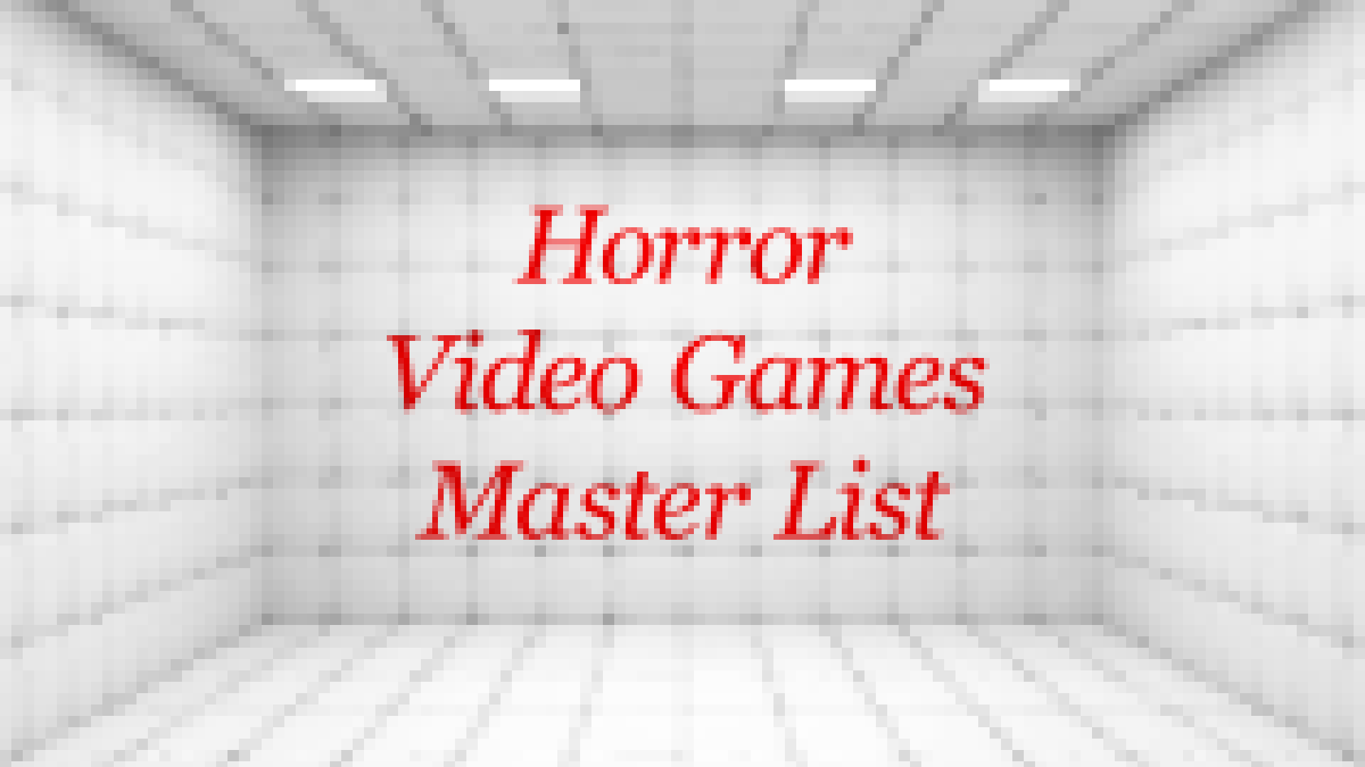 Horror Video Games Master List